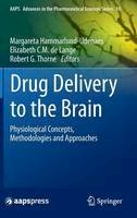- Drug Delivery to the Brain: Physiological Concepts, Methodologies and Approaches (AAPS Advances in the Pharmaceutical Sciences Series) - 9781461491040 - V9781461491040