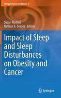- Impact of Sleep and Sleep Disturbances on Obesity and Cancer (Energy Balance and Cancer) - 9781461495260 - V9781461495260
