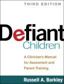 Barkley, Russell A. - Defiant Children - 9781462509508 - V9781462509508