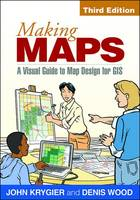 Krygier PhD, John, Wood PhD, Denis - Making Maps, Third Edition: A Visual Guide to Map Design for GIS - 9781462509980 - V9781462509980