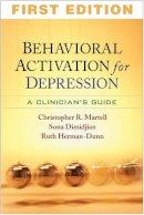 Martell, Christopher R.; Dimidjian, Sona; Herman-Dunn, Ruth - Behavioral Activation for Depression - 9781462510177 - V9781462510177