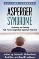 - Asperger Syndrome, Second Edition: Assessing and Treating High-Functioning Autism Spectrum Disorders - 9781462514144 - V9781462514144