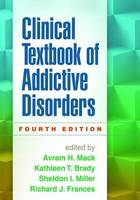 - Clinical Textbook of Addictive Disorders, Fourth Edition - 9781462521685 - V9781462521685