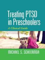 Scheeringa, Michael S. - Treating Ptsd in Preschoolers - 9781462522330 - V9781462522330