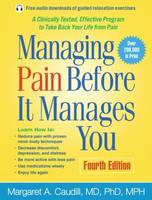 Caudill MD  PhD  MPH, Margaret A. - Managing Pain Before It Manages You, Fourth Edition - 9781462522774 - V9781462522774
