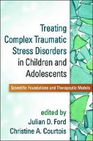- Treating Complex Traumatic Stress Disorders in Children and Adolescents - 9781462524617 - V9781462524617