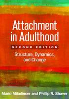 Mikulincer PhD, Mario, Shaver PhD, Phillip R. - Attachment in Adulthood, Second Edition: Structure, Dynamics, and Change - 9781462525546 - V9781462525546