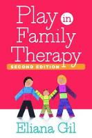 Gil PhD, Eliana - Play in Family Therapy, Second Edition - 9781462526451 - V9781462526451