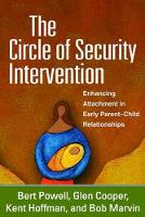 Powell MA, Bert, Cooper MA, Glen, Hoffman RelD, Kent, Marvin PhD, Bob - The Circle of Security Intervention: Enhancing Attachment in Early Parent-Child Relationships - 9781462527830 - V9781462527830