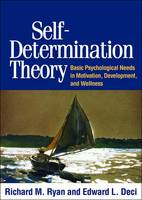 Ryan PhD  LCP, Richard M., Deci PhD, Edward L. - Self-Determination Theory: Basic Psychological Needs in Motivation, Development, and Wellness - 9781462528769 - V9781462528769
