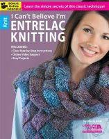 Bird, Marlaina - I Can't Believe I'm Entrelac Knitting: Learn the simple secrets of this classic technique! - 9781464701849 - V9781464701849