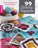 Leisure Arts - 99 Granny Squares to Crochet (6393) - 9781464718946 - V9781464718946