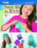 Leisure Arts - Cool Stuff Teach Me to Knit - Leisure Arts (6648) - 9781464743252 - V9781464743252