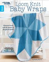 Kathy Norris, Leisure Arts - Loom Knit Baby Wraps | Leisure Arts (6667) - 9781464746208 - V9781464746208