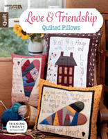 Tricia Cribbs - Love & Friendship Quilted Pillows | Leisure Arts (6751) - 9781464753961 - V9781464753961