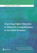 Mambo, Michael, Meky, Muna, Tanaka, Nobuyuki, Salmi, Jamil - Improving Higher Education in Malawi for Competitiveness in the Global Economy (World Bank Studies) - 9781464807985 - V9781464807985