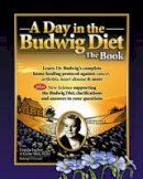 Escher, Ursula - A Day in the Budwig Diet: The Book: Learn Dr. Budwig's complete home healing protocol against cancer, arthritis, heart disease & more - 9781466495074 - V9781466495074