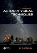 Kitchin, C. R. - Astrophysical Techniques - 9781466511156 - V9781466511156