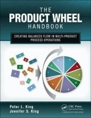 King, Peter L.; King, Jennifer S. - The Product Wheel Handbook - 9781466554184 - V9781466554184