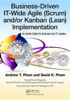 Pham, Andrew Thu; Pham, David Khoi - Business-driven IT-wide Agile (scrum) And/or Kanban (lean) Implementation - 9781466557482 - V9781466557482