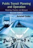 Ceder, Avishai - Public Transit Planning and Operation: Modeling, Practice and Behavior, Second Edition - 9781466563919 - V9781466563919