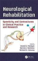 - Neurological Rehabilitation: Spasticity and Contractures in Clinical Practice and Research (Rehabilitation Science in Practice Series) - 9781466565449 - V9781466565449