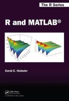 Hiebeler, David E. - R and MATLAB (Chapman & Hall/CRC The R Series) - 9781466568389 - V9781466568389