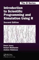 Jones, Owen, Maillardet, Robert, Robinson, Andrew - Introduction to Scientific Programming and Simulation Using R, Second Edition (Chapman & Hall/CRC The R Series) - 9781466569997 - V9781466569997