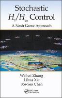 Zhang, Weihai, Xie, Lihua, Chen, Bor-Sen - Stochastic H2/H ∞ Control: A Nash Game Approach - 9781466573642 - V9781466573642