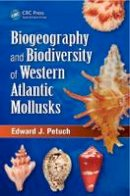 Petuch, Edward J. - Biography and Biodiversity of Western Atlantic Mollusks - 9781466579798 - V9781466579798