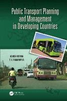 Verma, Ashish, Ramanayya, T.V. - Public Transport Planning and Management in Developing Countries - 9781466581586 - V9781466581586