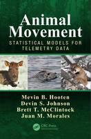 Hooten, Mevin B., Johnson, Devin S., McClintock, Brett T., Morales, Juan M. - Animal Movement: Statistical Models for Telemetry Data - 9781466582149 - V9781466582149