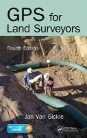 Van Sickle, Jan - GPS for Land Surveyors, Fourth Edition - 9781466583108 - V9781466583108