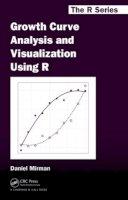 Mirman, Daniel - Growth Curve Analysis and Visualization Using R (Chapman & Hall/CRC The R Series) - 9781466584327 - V9781466584327