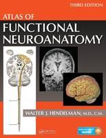 Hendelman  M.D., Walter - Atlas of Functional Neuroanatomy, Third Edition - 9781466585348 - V9781466585348