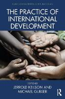 - The Practice of International Development (Public Administration and Public Policy) - 9781466586727 - V9781466586727