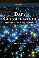 - Data Classification: Algorithms and Applications (Chapman & Hall/CRC Data Mining and Knowledge Discovery Series) - 9781466586741 - V9781466586741