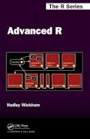Wickham, Hadley - Advanced R (Chapman & Hall/CRC The R Series) - 9781466586963 - V9781466586963
