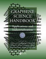 - Graphene Science Handbook: Applications and Industrialization - 9781466591332 - V9781466591332