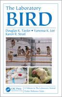 Taylor, Douglas K; Lee, Vanessa; Strait, Karen R. - The Laboratory Bird - 9781466593626 - V9781466593626