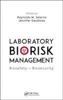 - Laboratory Biorisk Management: Biosafety and Biosecurity - 9781466593640 - V9781466593640