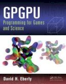Eberly, David H. - GPGPU Programming for Games and Science - 9781466595354 - V9781466595354