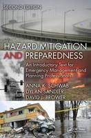 Schwab, Anna K., Sandler, Dylan, Brower, David J. - Hazard Mitigation and Preparedness: An Introductory Text for Emergency Management and Planning Professionals, Second Edition - 9781466595569 - V9781466595569