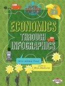 Karen Latchana Kenney - Economics Through Infographics (Super Social Studies Infographics) - 9781467745642 - V9781467745642