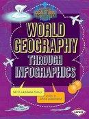 Karen Latchana Kenney - World Geography Through Infographics (Super Social Studies Infographics) - 9781467745697 - V9781467745697