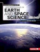 Christine Zuchora-Walske - Key Discoveries in Earth and Space Science (Science Discovery Timelines) - 9781467761574 - KRA0001854