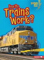 Buffy Silverman - How Do Trains Work? (Lightning Bolt Books How Vehicles Work) - 9781467796873 - V9781467796873