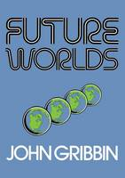 Gribbin, John - Future Worlds - 9781468440096 - V9781468440096