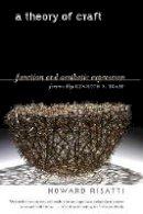 Risatti, Howard (Virginia Commonwealth University) - Theory of Craft - 9781469600901 - V9781469600901