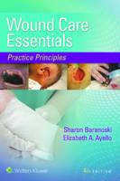 Baranoski MSN  RN  CWOCN  APN  FAAN, Sharon, Ayello PhD  RN  APRN  BC  CWOCN, Elizabeth - Wound Care Essentials: Practice Principles - 9781469889139 - V9781469889139